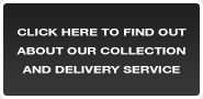 Click here to find out about our collection and delivery service